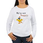 We're not Nuggets - Women's Long Sleeve T-Shirt