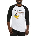 We're not Nuggets - Baseball Jersey