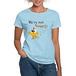 We're not Nuggets - Women's Light T-Shirt