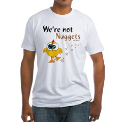 We're not Nuggets - Shirt