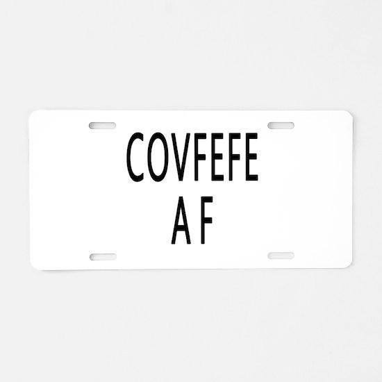 COVFEFE AF Aluminum License Plate