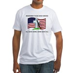Memorial Day Some gave all .. Fitted T-Shirt