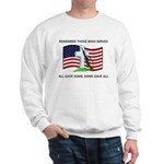 Memorial Day Some gave all .. Sweatshirt