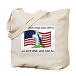 Memorial Day Some gave all .. Tote Bag