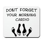 Morning Cardio Mousepad