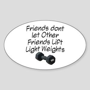 Friends dont let friends... Sticker (Oval)