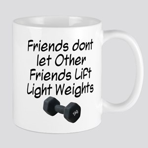 Friends dont let friends... Mug