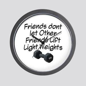 Friends dont let friends... Wall Clock