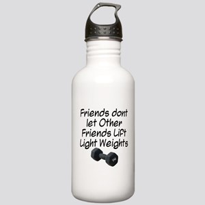 Friends dont let friends... Stainless Water Bottle