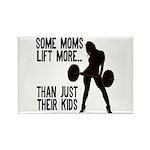 Moms lift more.... Rectangle Magnet