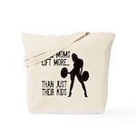 Moms lift more.... Tote Bag