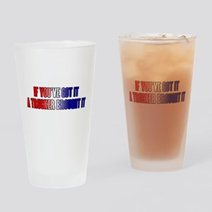 If You've Got It Drinking Glass