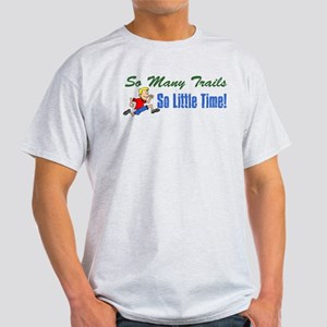 So Many Trails So Little Time Light T-Shirt