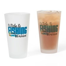 Rather Be Fishing With My Husband Drinking Glass