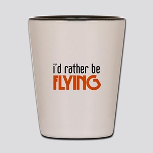 I'd rather be flying Shot Glass
