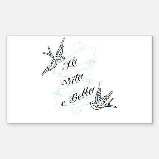 La Vita e Bella - Life is Bea Sticker (Rectangle)