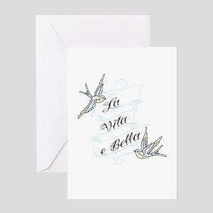 La Vita e Bella - Life is Bea Greeting Card