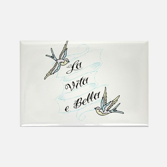 La Vita e Bella - Life is Bea Rectangle Magnet