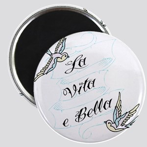 La Vita e Bella - Life is Bea Magnet