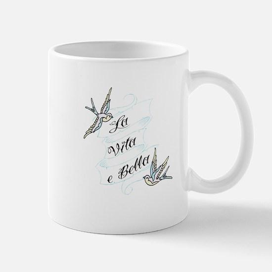 La Vita e Bella - Life is Bea Mug