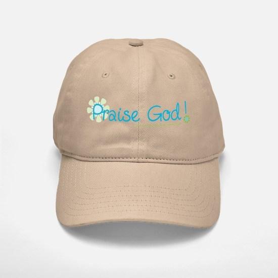 Praise God Baseball Baseball Cap