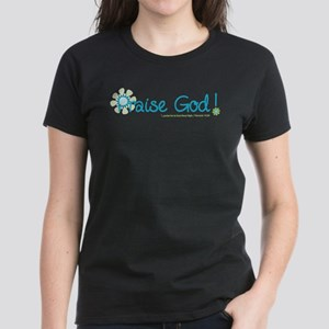 Praise God Women's Dark T-Shirt
