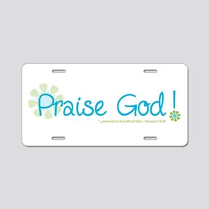 Praise God Aluminum License Plate