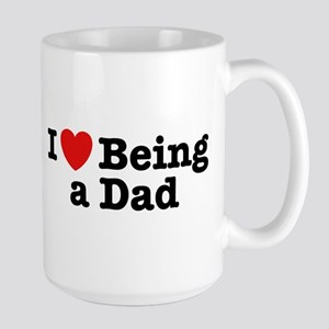 I Love Being a Dad Large Mug