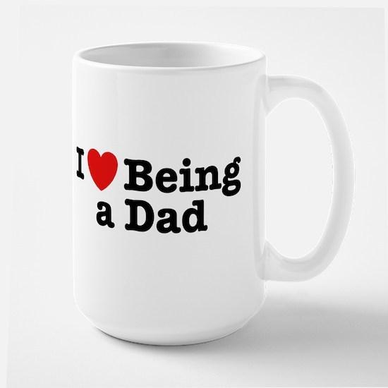 I Love Being a Dad Large Mug