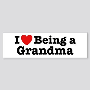 I Love Being a Grandma Bumper Sticker