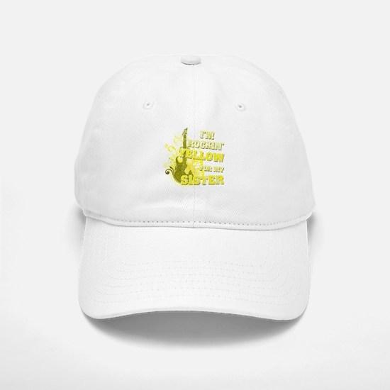 I'm Rockin' Yellow for my Sis Baseball Baseball Cap