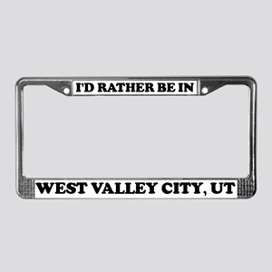 Rather be in West Valley City License Plate Frame