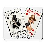 Growing Up Astoria Cards Mousepad