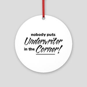 Underwriter Nobody Corner Ornament (Round)
