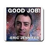 Eric Jennifer/Good Job Mousepad