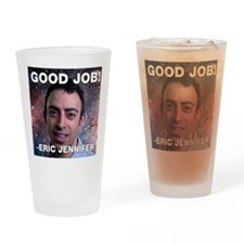 Eric Jennifer/Good Job Drinking Glass