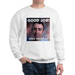Eric Jennifer/Good Job Sweatshirt