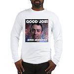 Eric Jennifer/Good Job Long Sleeve T-Shirt
