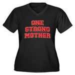 One Strong Mother Women's Plus Size V-Neck Dark T-