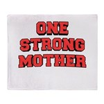 One Strong Mother Throw Blanket