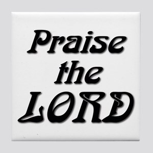 Praise The LORD Tile Coaster