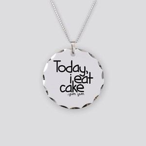 Today I Eat Cake Necklace Circle Charm