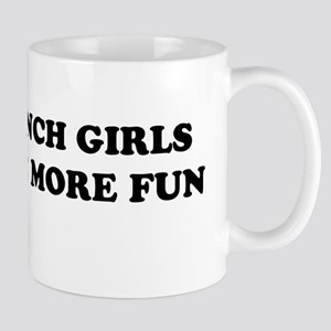 French Girls have More Fun Mug
