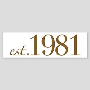 Est 1981 (Birth Year) Sticker (Bumper)