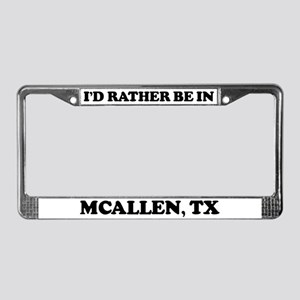 Rather be in McAllen License Plate Frame