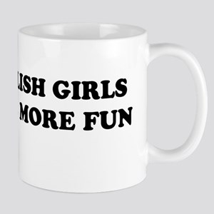English Girls Have More Fun Mug