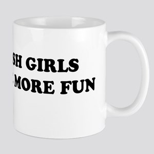 Irish Girls Have More Fun Mug