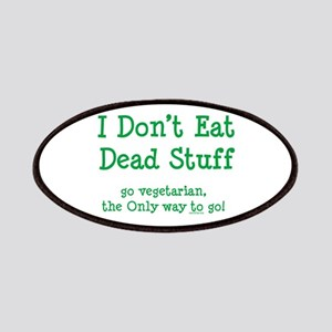 I Don't Eat Dead Stuff Patches