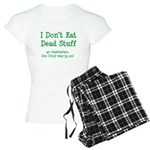 I Don't Eat Dead Stuff Women's Light Pajamas