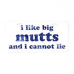 I Like Big Mutts Aluminum License Plate